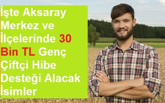 İşte Aksaray Genelinde 30 TL Hibe Alacak Genç Çiftçiler