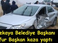 Eşmekaya Belediye Başkanı Tayfur Başkan kaza yaptı