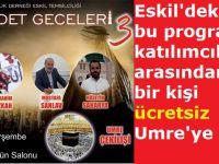 Eskil'deki o programda çekilişle bir kişi Umre'ye gidecek!