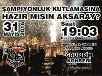 Aksaray Beşiktaşlılar Şampiyonluğu Kutluyacak
