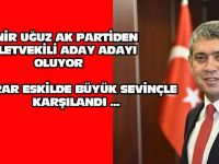 Aksaray'da Ak Parti'den ilk Milletvekili aday Münir Uğuz?