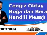 Milletvekili Aday Adayı Cengiz Oktay Boğa'dan kandil mesajı