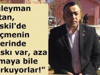 """Süleyman Altan, """"Eskil'de seçmenin üzerinde baskı var"""""""