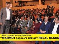 """STK'lardan """"Mahmut Başkan'a her şey helal olsun"""""""