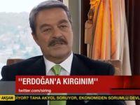 Erdoğan'a kırgınım